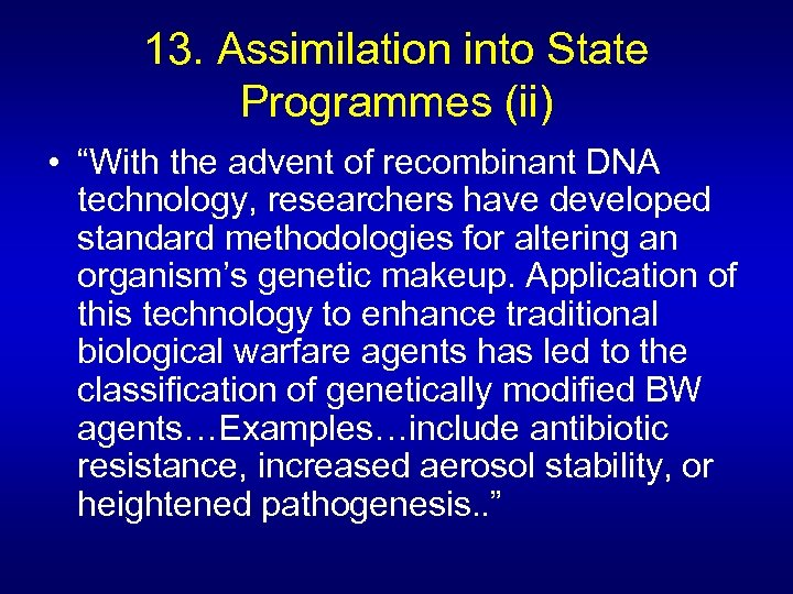 "13. Assimilation into State Programmes (ii) • ""With the advent of recombinant DNA technology,"