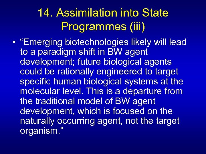 "14. Assimilation into State Programmes (iii) • ""Emerging biotechnologies likely will lead to a"