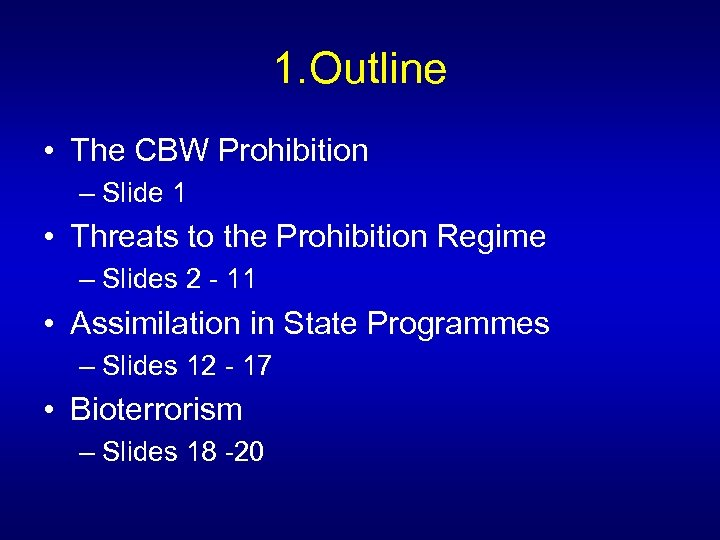 1. Outline • The CBW Prohibition – Slide 1 • Threats to the Prohibition