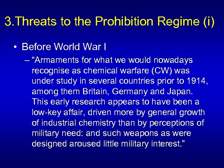 "3. Threats to the Prohibition Regime (i) • Before World War I – ""Armaments"