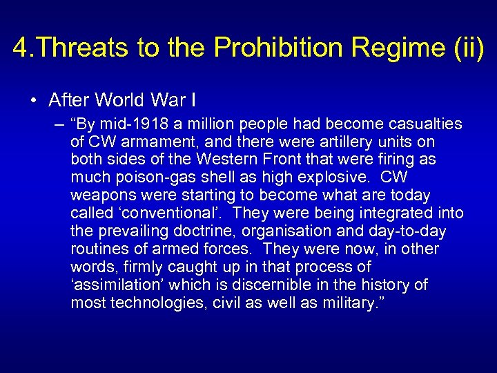 "4. Threats to the Prohibition Regime (ii) • After World War I – ""By"