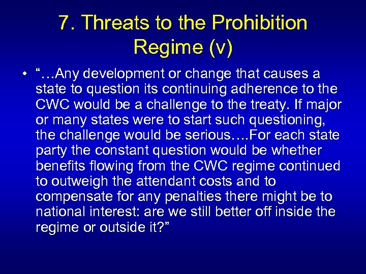 "7. Threats to the Prohibition Regime (v) • ""…Any development or change that causes"