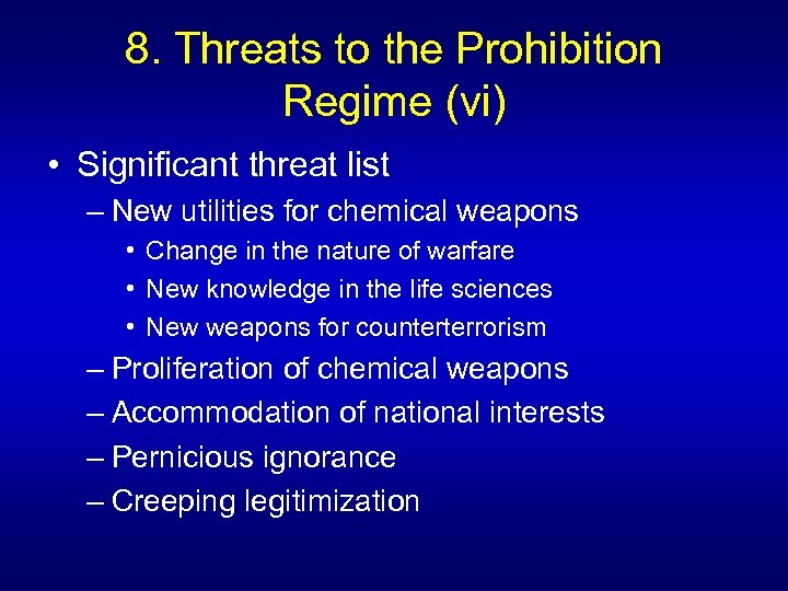 8. Threats to the Prohibition Regime (vi) • Significant threat list – New utilities