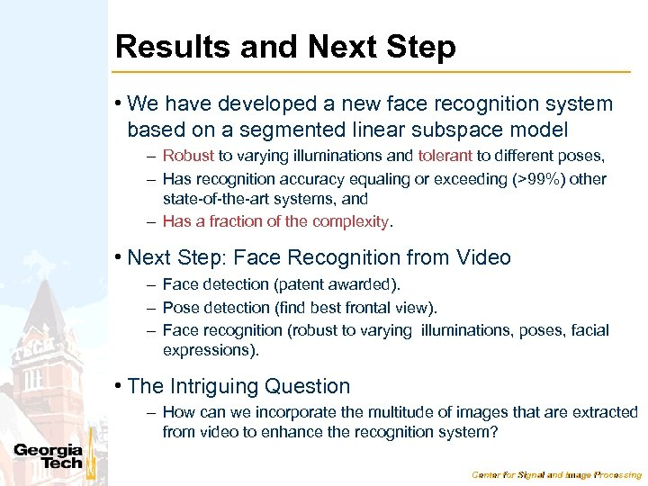 Results and Next Step • We have developed a new face recognition system based