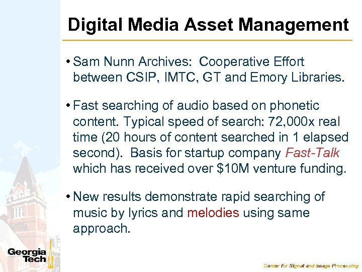 Digital Media Asset Management • Sam Nunn Archives: Cooperative Effort between CSIP, IMTC, GT