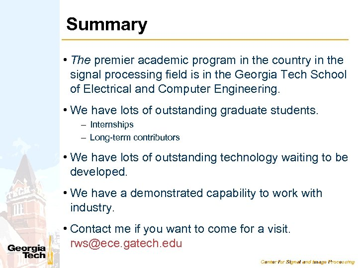 Summary • The premier academic program in the country in the signal processing field