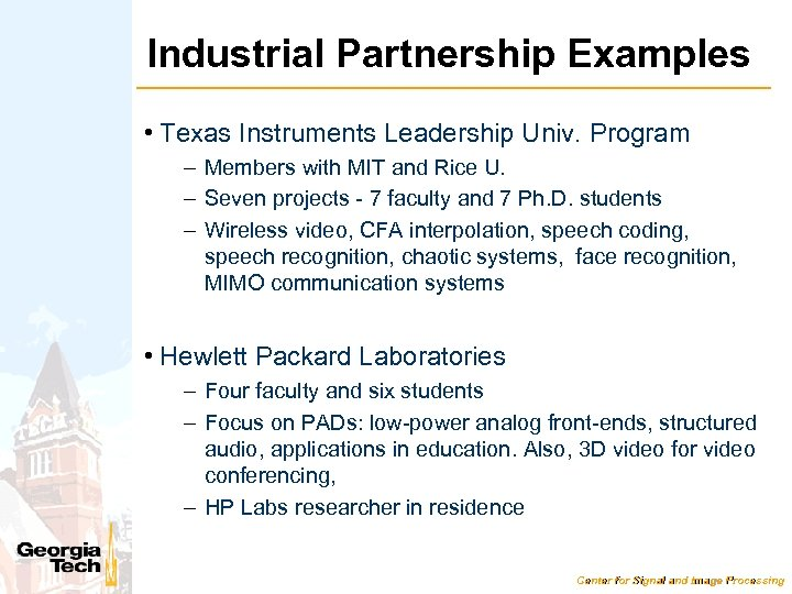 Industrial Partnership Examples • Texas Instruments Leadership Univ. Program – Members with MIT and