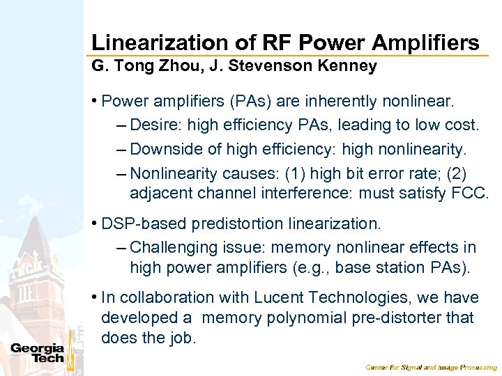 Linearization of RF Power Amplifiers G. Tong Zhou, J. Stevenson Kenney • Power amplifiers