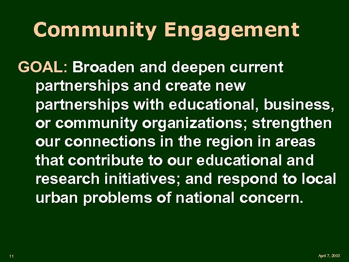 Community Engagement GOAL: Broaden and deepen current partnerships and create new partnerships with educational,