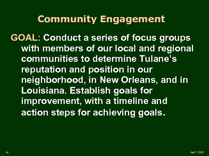 Community Engagement GOAL: Conduct a series of focus groups with members of our local