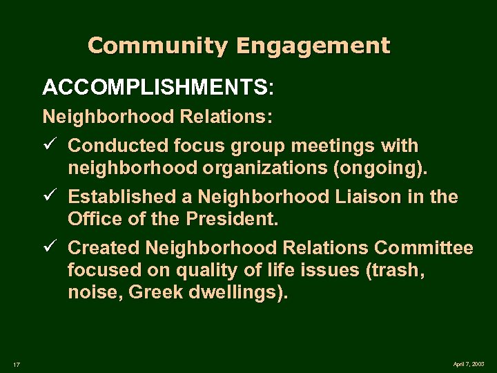 Community Engagement ACCOMPLISHMENTS: Neighborhood Relations: ü Conducted focus group meetings with neighborhood organizations (ongoing).
