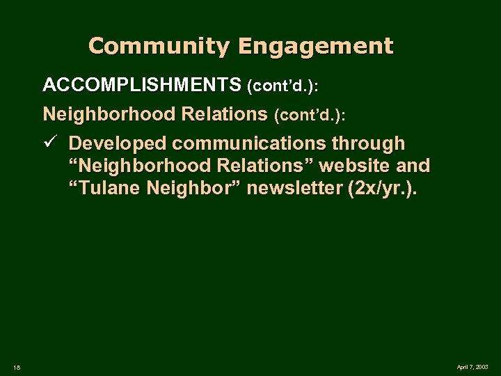 "Community Engagement ACCOMPLISHMENTS (cont'd. ): Neighborhood Relations (cont'd. ): ü Developed communications through ""Neighborhood"