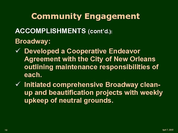 Community Engagement ACCOMPLISHMENTS (cont'd. ): Broadway: ü Developed a Cooperative Endeavor Agreement with the