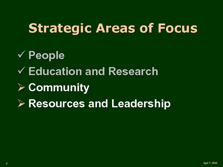 Strategic Areas of Focus ü People ü Education and Research Ø Community Ø Resources