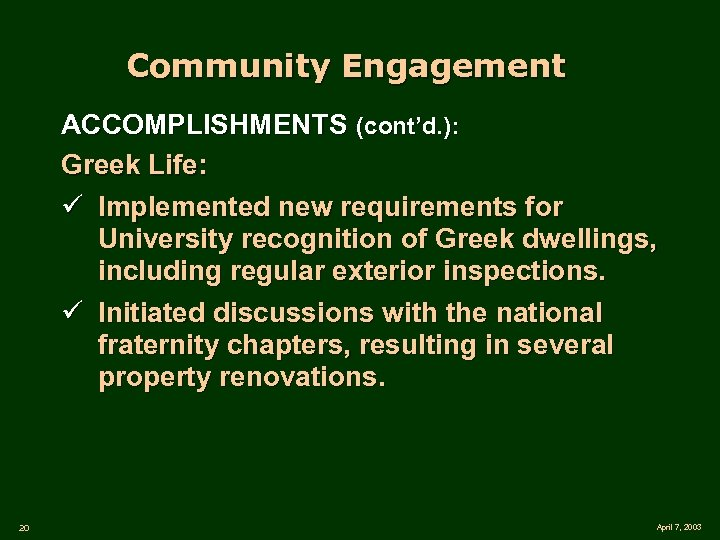 Community Engagement ACCOMPLISHMENTS (cont'd. ): Greek Life: ü Implemented new requirements for University recognition
