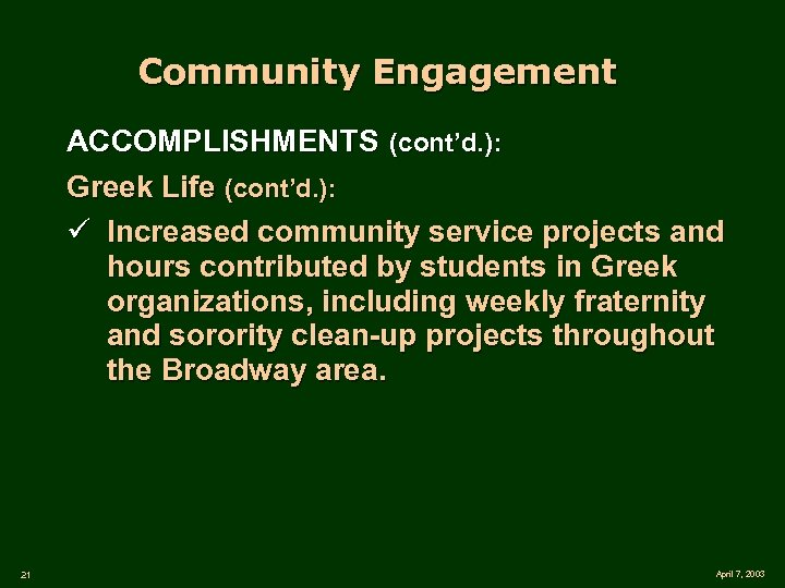 Community Engagement ACCOMPLISHMENTS (cont'd. ): Greek Life (cont'd. ): ü Increased community service projects