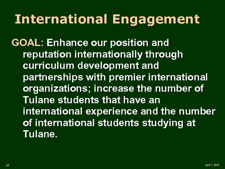 International Engagement GOAL: Enhance our position and reputation internationally through curriculum development and partnerships