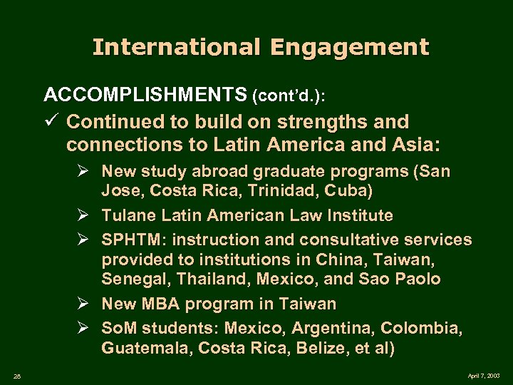 International Engagement ACCOMPLISHMENTS (cont'd. ): ü Continued to build on strengths and connections to