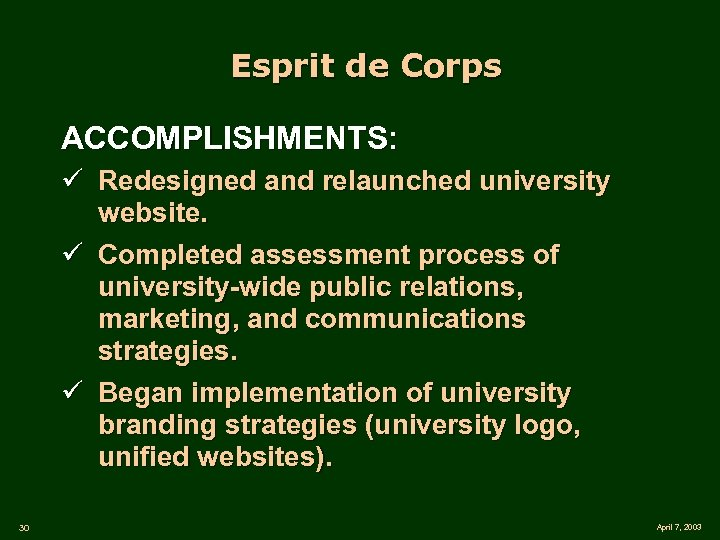 Esprit de Corps ACCOMPLISHMENTS: ü Redesigned and relaunched university website. ü Completed assessment process