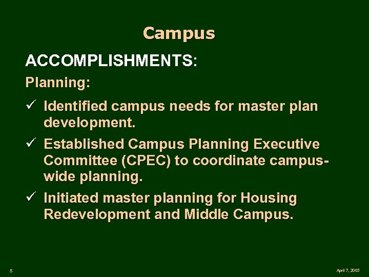 Campus ACCOMPLISHMENTS: Planning: ü Identified campus needs for master plan development. ü Established Campus