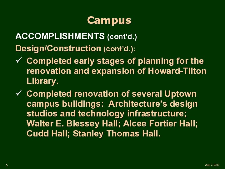 Campus ACCOMPLISHMENTS (cont'd. ) Design/Construction (cont'd. ): ü Completed early stages of planning for