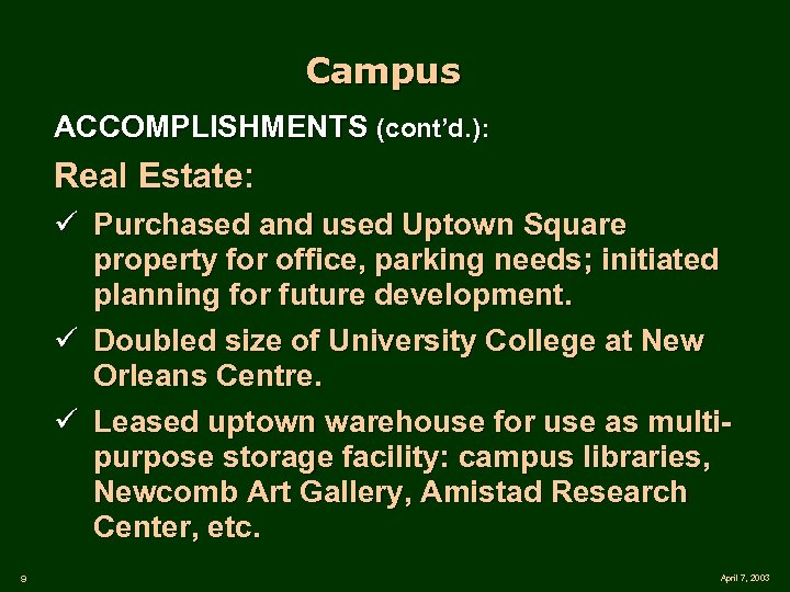 Campus ACCOMPLISHMENTS (cont'd. ): Real Estate: ü Purchased and used Uptown Square property for