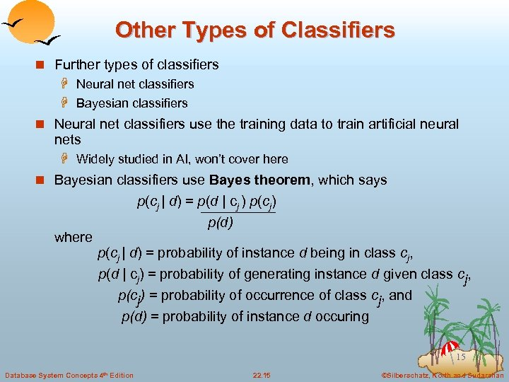 Other Types of Classifiers n Further types of classifiers H Neural net classifiers H