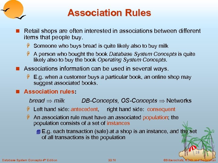 Association Rules n Retail shops are often interested in associations between different items that