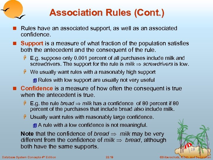 Association Rules (Cont. ) n Rules have an associated support, as well as an