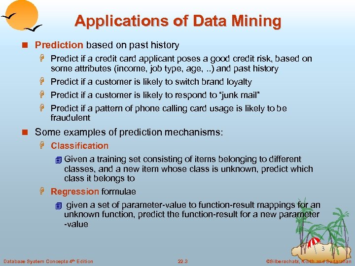 Applications of Data Mining n Prediction based on past history H Predict if a