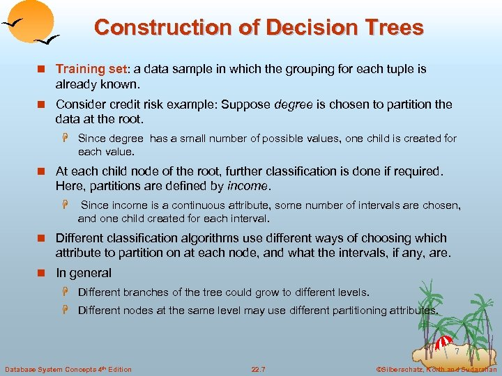 Construction of Decision Trees n Training set: a data sample in which the grouping