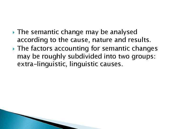 Change of meaning Causes results of semantic