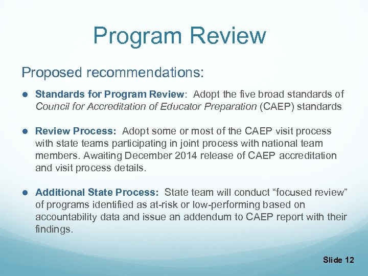 Program Review Proposed recommendations: l Standards for Program Review: Adopt the five broad standards