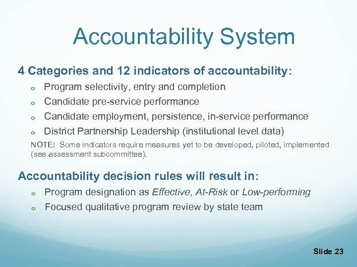Accountability System 4 Categories and 12 indicators of accountability: o Program selectivity, entry and