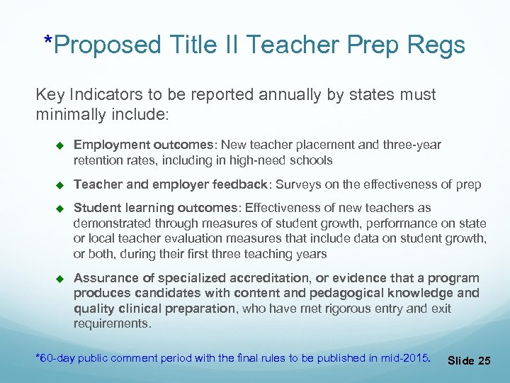 *Proposed Title II Teacher Prep Regs Key Indicators to be reported annually by states