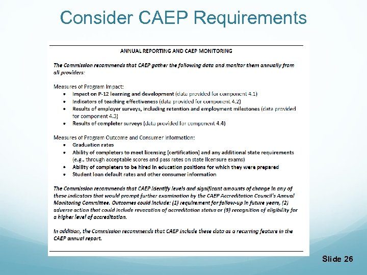 Consider CAEP Requirements Slide 26