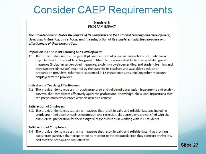 Consider CAEP Requirements Slide 27