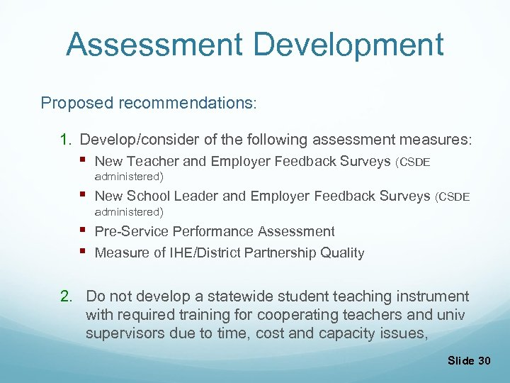 Assessment Development Proposed recommendations: 1. Develop/consider of the following assessment measures: § New Teacher