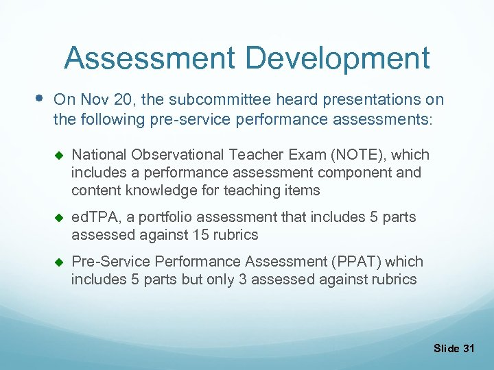 Assessment Development On Nov 20, the subcommittee heard presentations on the following pre-service performance