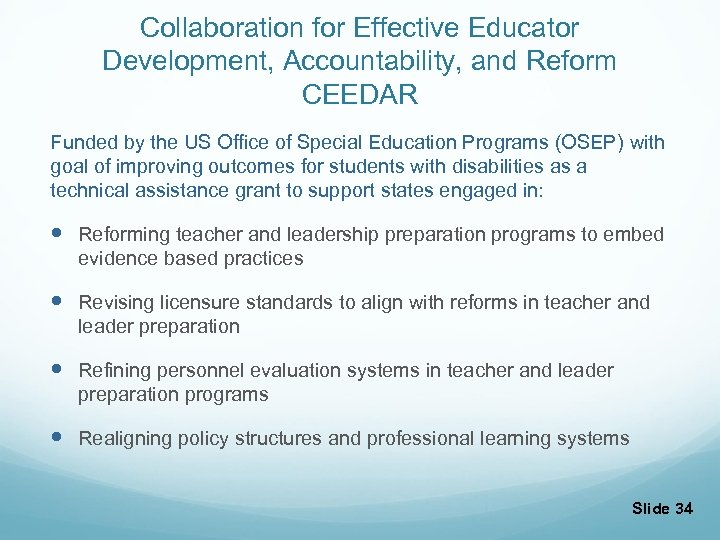 Collaboration for Effective Educator Development, Accountability, and Reform CEEDAR Funded by the US Office
