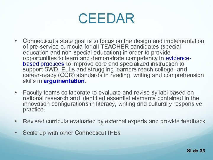 CEEDAR • Connecticut's state goal is to focus on the design and implementation of