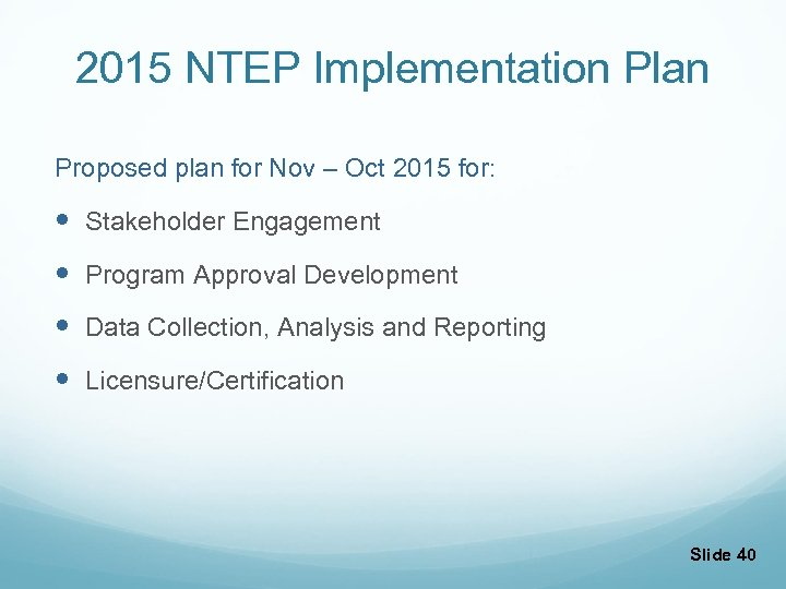 2015 NTEP Implementation Plan Proposed plan for Nov – Oct 2015 for: Stakeholder Engagement