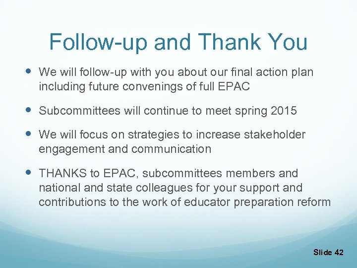 Follow-up and Thank You We will follow-up with you about our final action plan