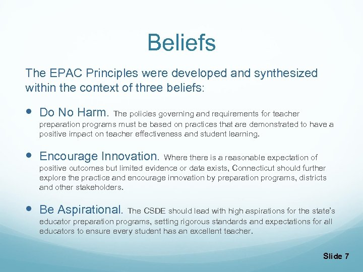 Beliefs The EPAC Principles were developed and synthesized within the context of three beliefs: