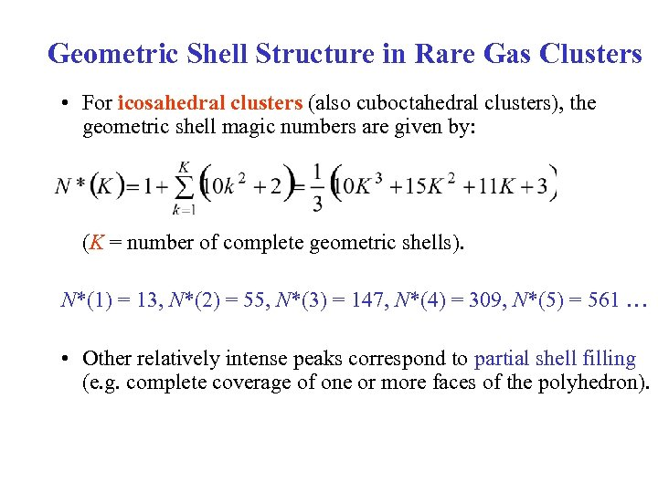 Geometric Shell Structure in Rare Gas Clusters • For icosahedral clusters (also cuboctahedral clusters),