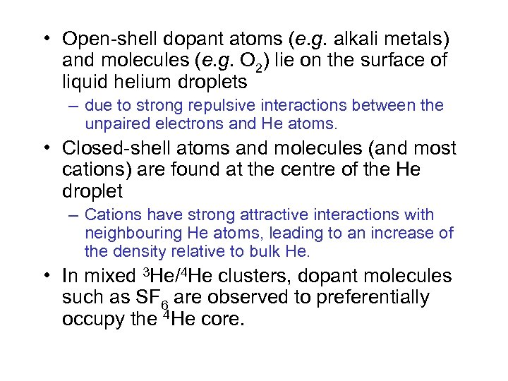 • Open-shell dopant atoms (e. g. alkali metals) and molecules (e. g. O