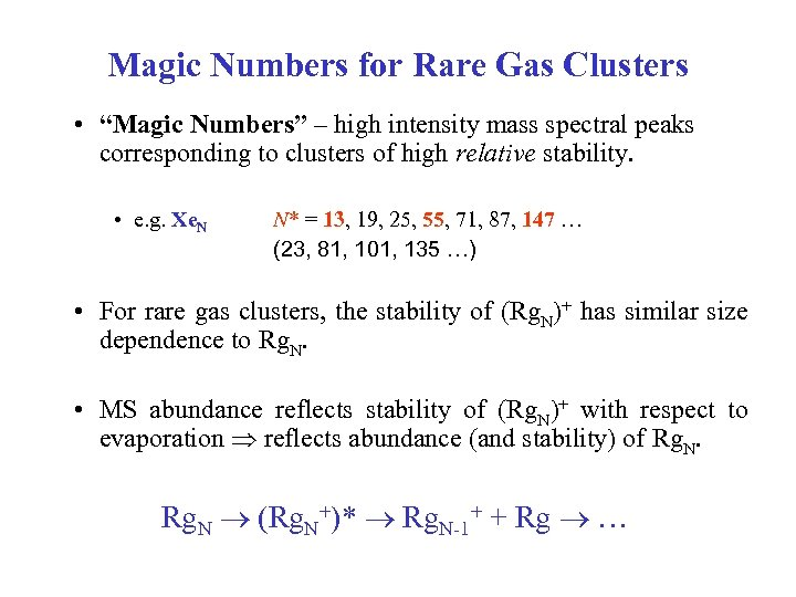 "Magic Numbers for Rare Gas Clusters • ""Magic Numbers"" – high intensity mass spectral"