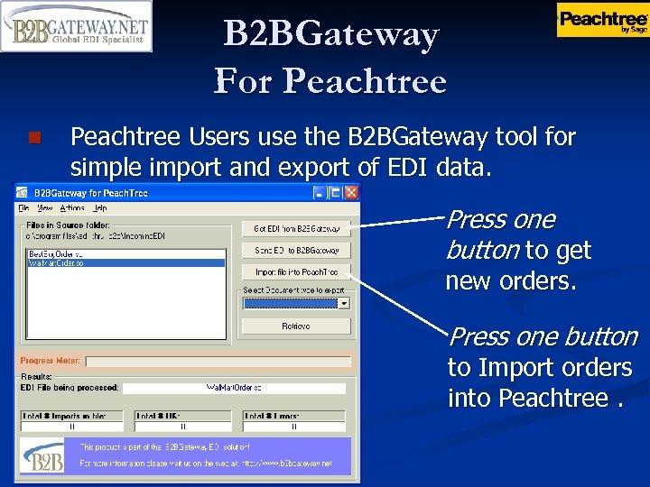 B 2 BGateway For Peachtree n Peachtree Users use the B 2 BGateway tool