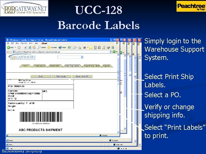 UCC-128 Barcode Labels Simply login to the Warehouse Support System. Select Print Ship Labels.