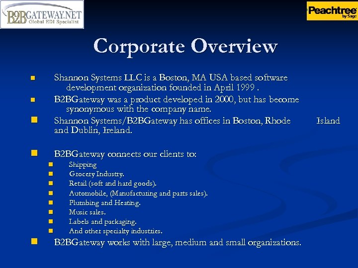 Corporate Overview Shannon Systems LLC is a Boston, MA USA based software development organization